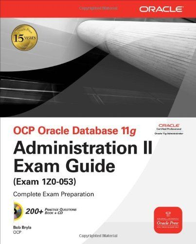 ocp.oracle.database.11g.administration.ii.exam.guide.exam.1z0-053