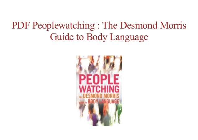 peoplewatching the desmond morris guide to body language pdf download